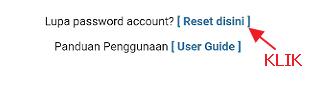 Silahkan klik Reset disini untuk mereset password.